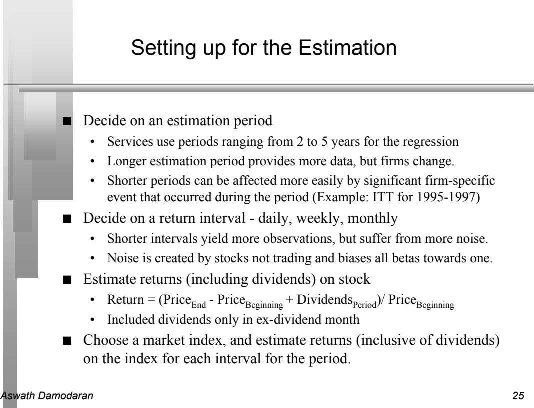 Setting up for the Estimation n Decide on an estimation period • Services use periods