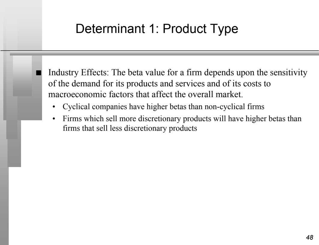 Determinant 1: Product Type n Industry Effects: The beta value for a firm depends upon