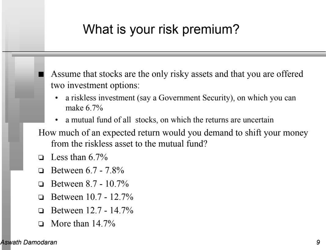 What is your risk premium? n Assume that stocks are the only risky assets and