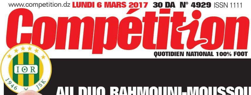 www.competition.dz LUNDI 6 MARS 2017 30 DA N° 4929 ISSN 1111 QUOTIDIEN NATIONAL 100% FOOT