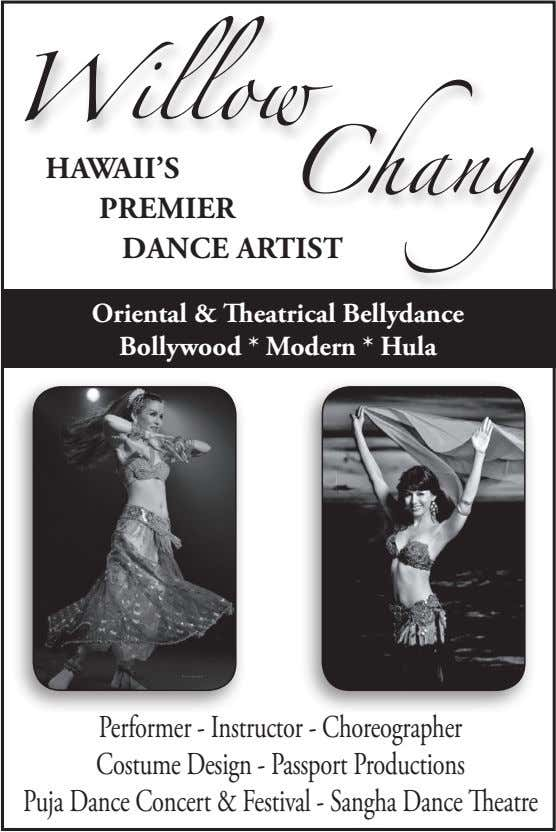 Willow Chang HAWAII'S PREMIER DANCE ARTIST Oriental & Theatrical Bellydance Bollywood * Modern * Hula