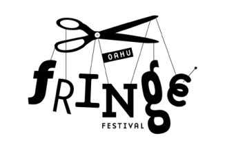 a cut-loose performing arts spectacle! Aloha and welcome to the very first O'ahu Fringe Festival.