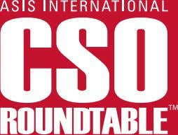 the CSO roundtable, a private membership group within ASIS International, is proud to offer an