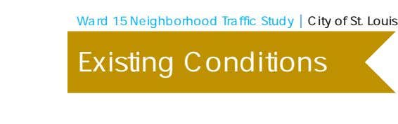 Ward 15 Neighborhood Traffic Study | City of St. Louis Existing Conditions