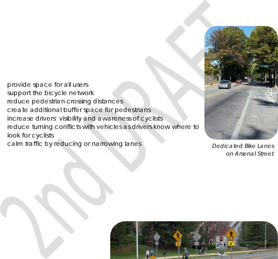 provide space for all users support the bicycle network reduce pedestrian crossing distances create additional