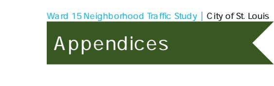 Ward 15 Neighborhood Traffic Study | City of St. Louis Appendices