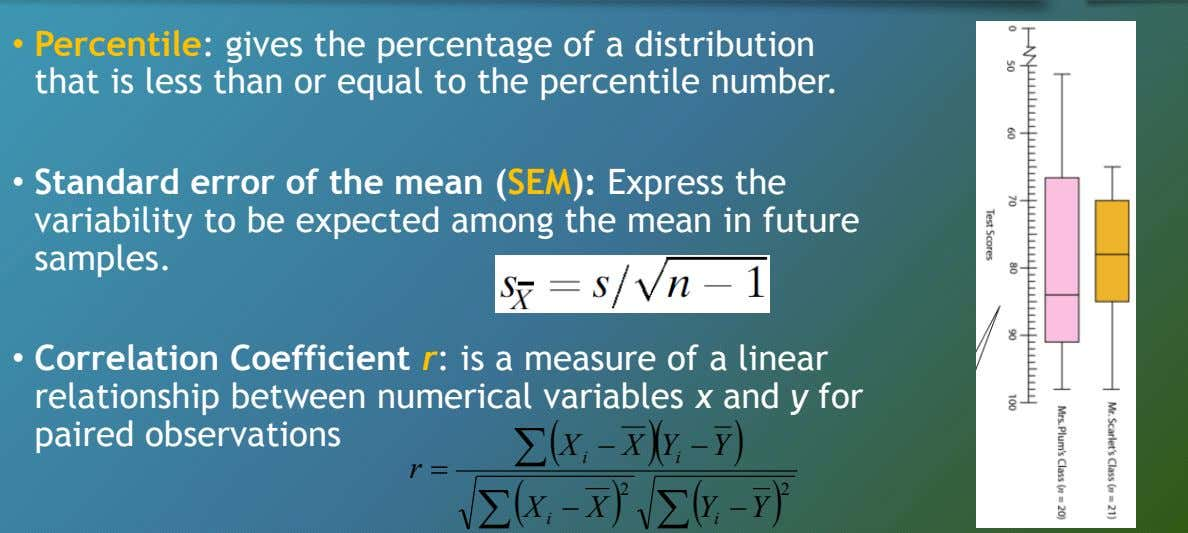 • Percentile: gives the percentage of a distribution that is less than or equal to
