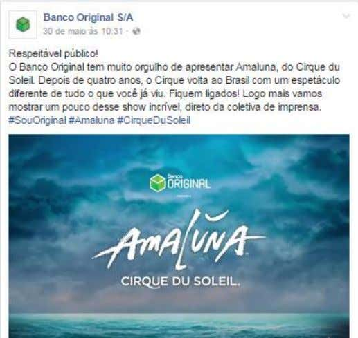mais curtida da categoria Institucional e Relacionamento Fonte: Página oficial do Banco Original no Facebook.