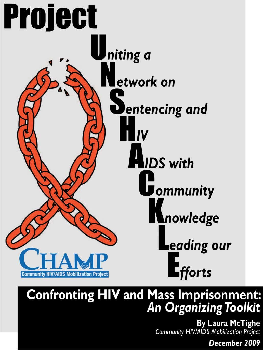 Project UNSHACKLE Organizing Toolkit HIV and Imprisonment HIV and Incarceration HIV and Mass Imprisonment Uniting