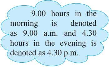 9.00 hours in the morning is denoted as 9.00 a.m. and 4.30 hours in the