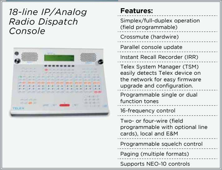 18-line IP/Analog Radio Dispatch Console Features: Simplex/full-duplex operation (field programmable) Crossmute
