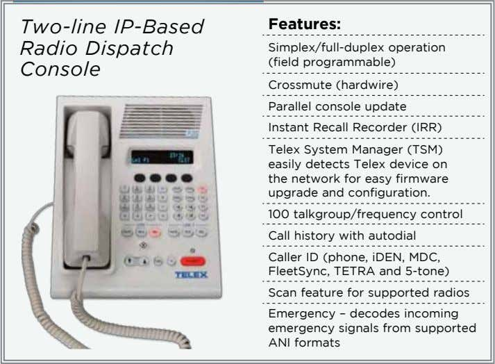 Two-line IP-Based Radio Dispatch Console Features: Simplex/full-duplex operation (field programmable) Crossmute