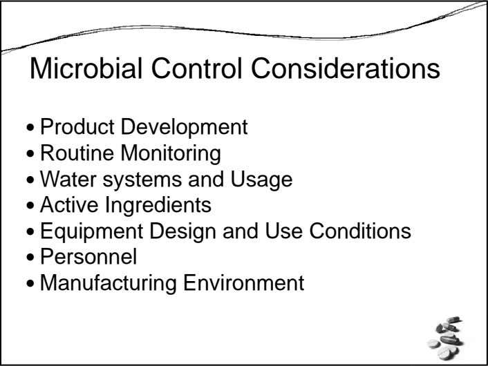Microbial Control Considerations Product Development Routine Monitoring Water systems and Usage Active Ingredients