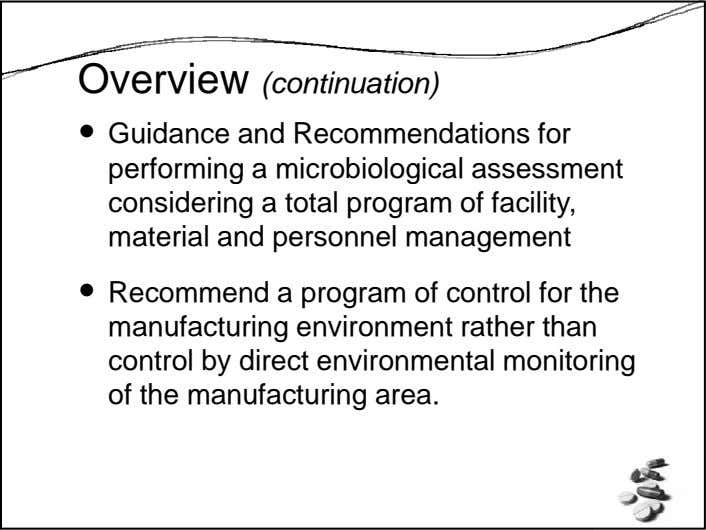 Overview (continuation) Guidance and Recommendations for performing a microbiological assessment considering a total