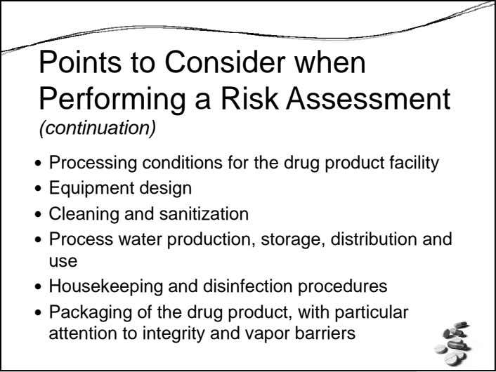Points to Consider when Performing a Risk Assessment (continuation) Processing conditions for the drug product