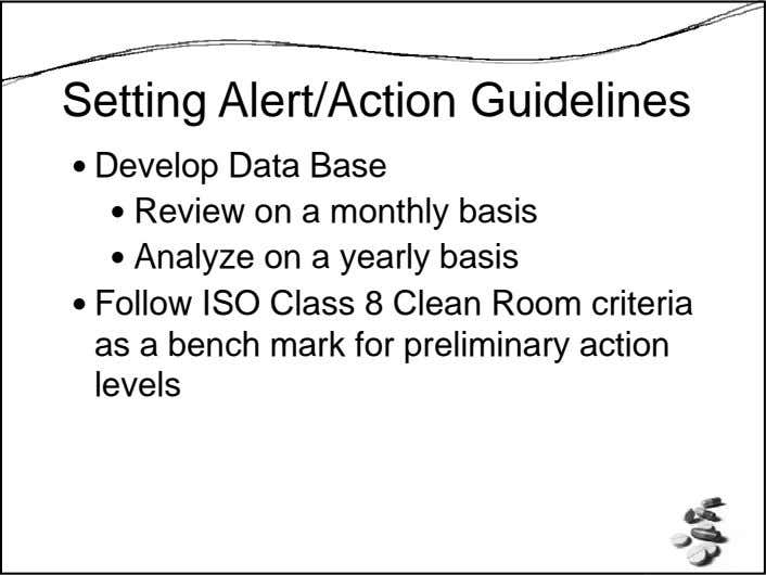 Setting Alert/Action Guidelines Develop Data Base Review on a monthly basis Analyze on a yearly