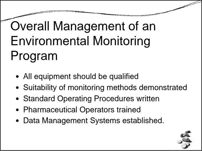 Overall Management of an Environmental Monitoring Program All equipment should be qualified Suitability of