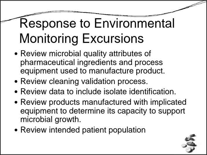Response to Environmental Monitoring Excursions Review microbial quality attributes of pharmaceutical ingredients and