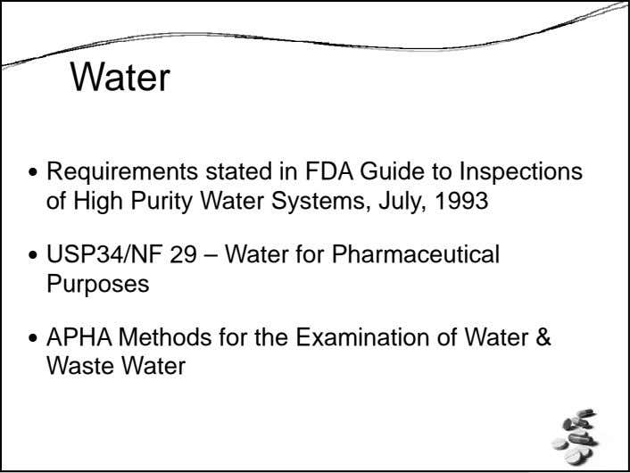 Water Requirements stated in FDA Guide to Inspections of High Purity Water Systems, July, 1993