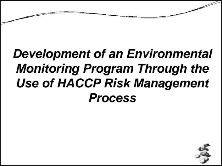 Development of an Environmental Monitoring Program Through the Use of HACCP Risk Management Process