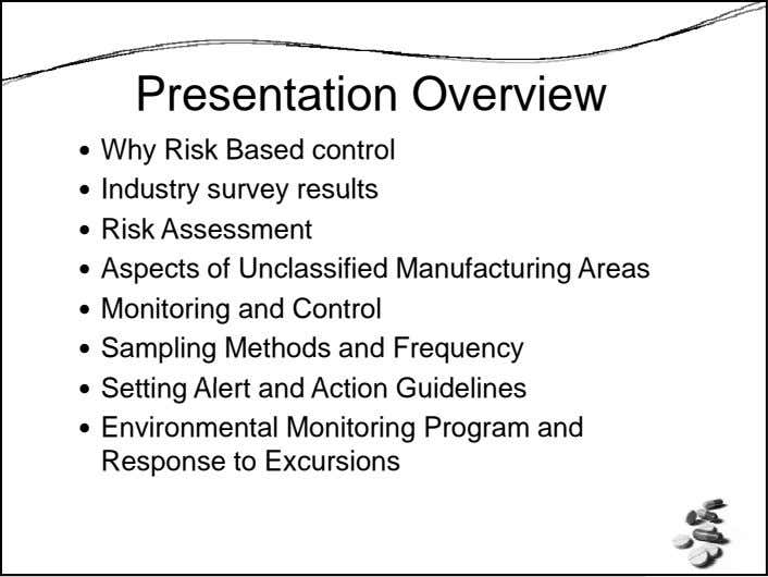 Presentation Overview Why Risk Based control Industry survey results Risk Assessment Aspects of Unclassified