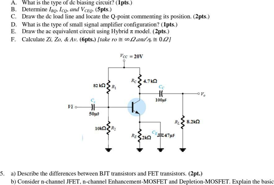 A. What is the type of dc biasing circuit? (1pts.) B. Determine I BQ ,