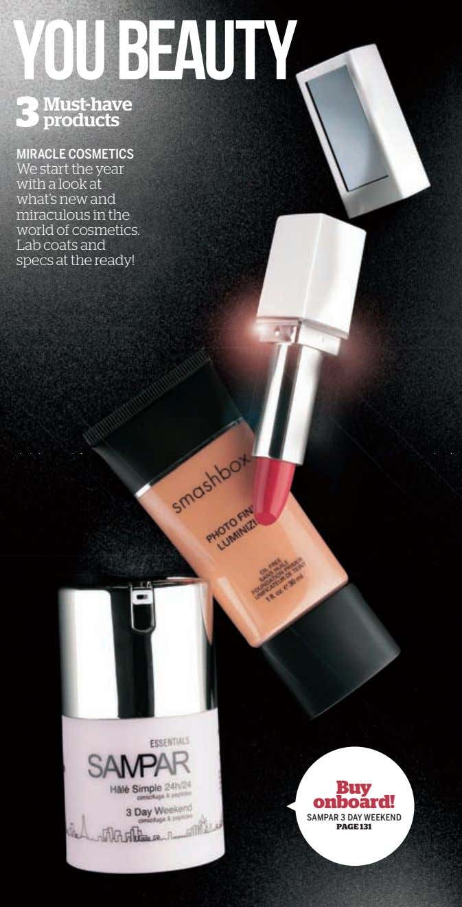 Must-have products MIRACLE COSMETICS We start the year with a look at what's new and