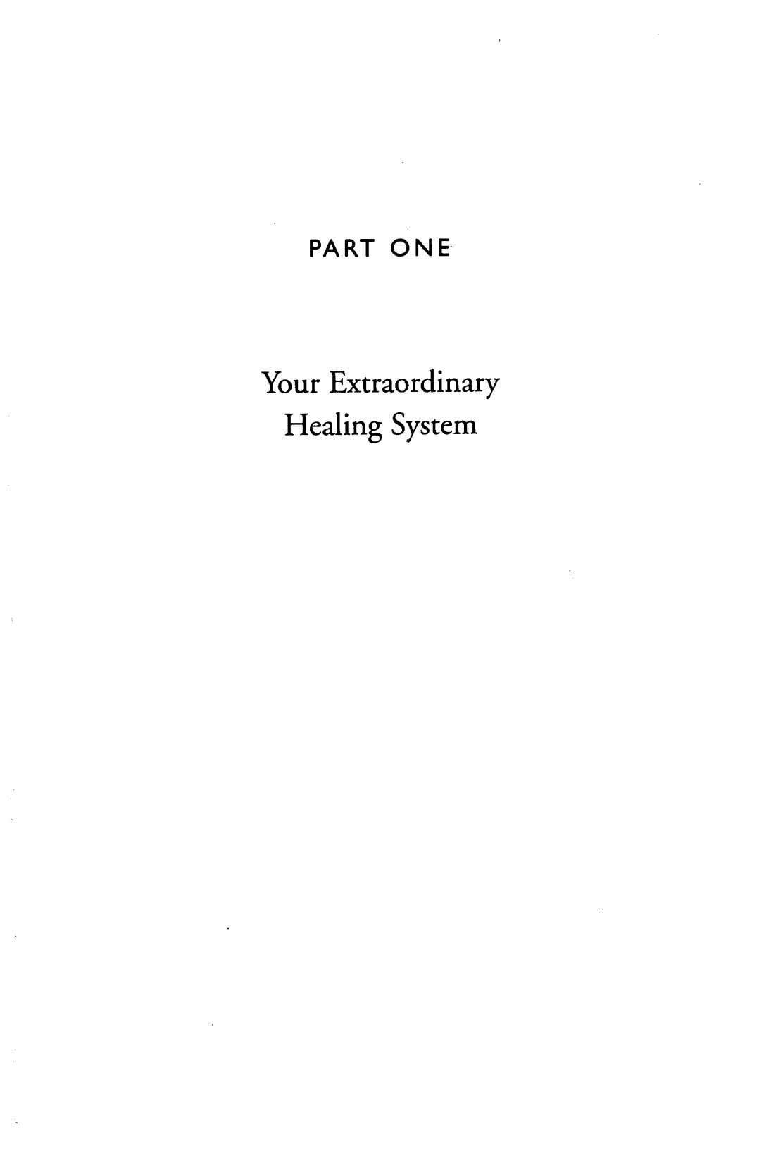 PART ONE Your Extraordinary Healing System