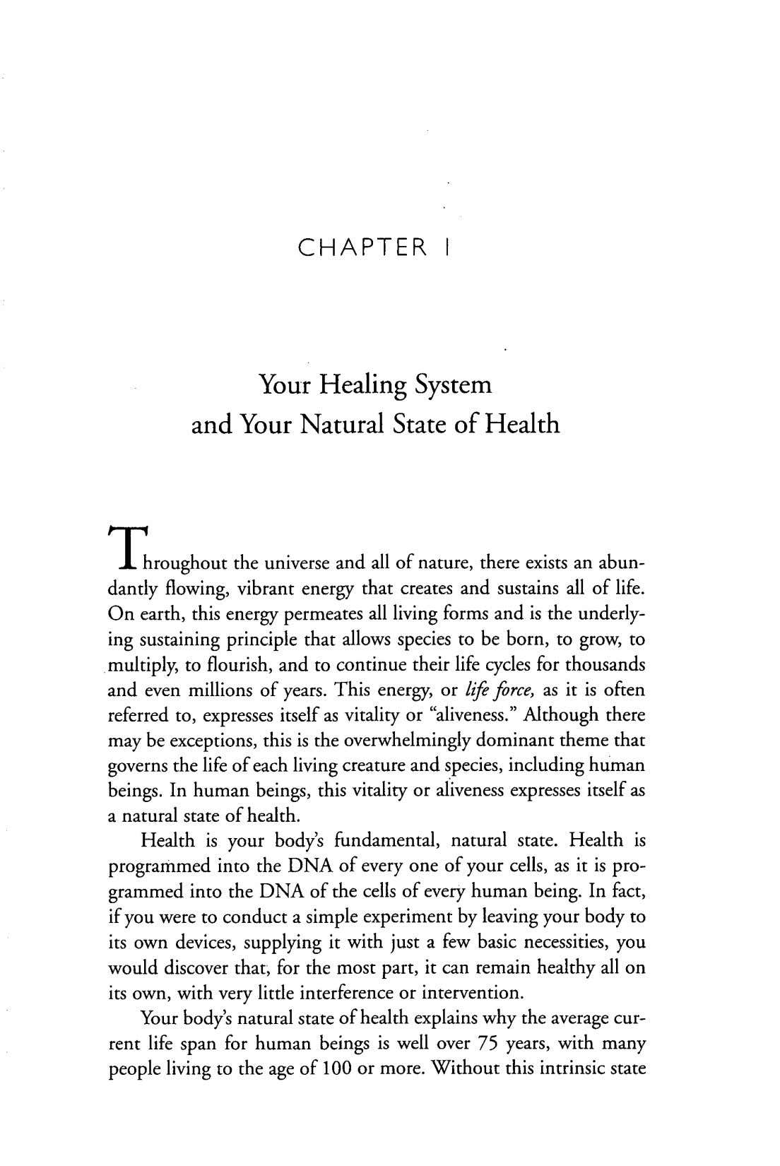CHAPTER I Your Healing System and Your Natural State of Health hroughout the universe and