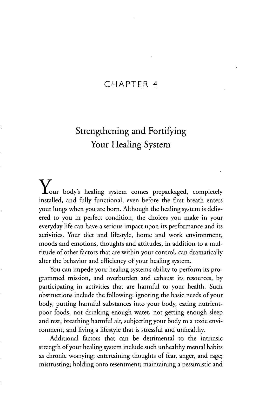 CHAPTER 4 Strengthening and Fortif~ring Your Healing System our body's healing system comes prepackaged, completely