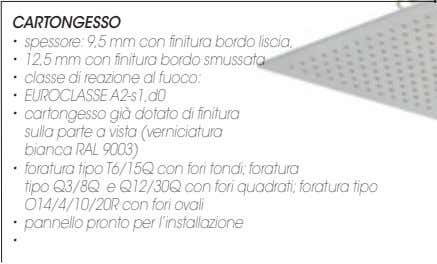 CARTONGESSO • spessore: 9,5 mm con finitura bordo liscia, • 12,5 mm con finitura bordo
