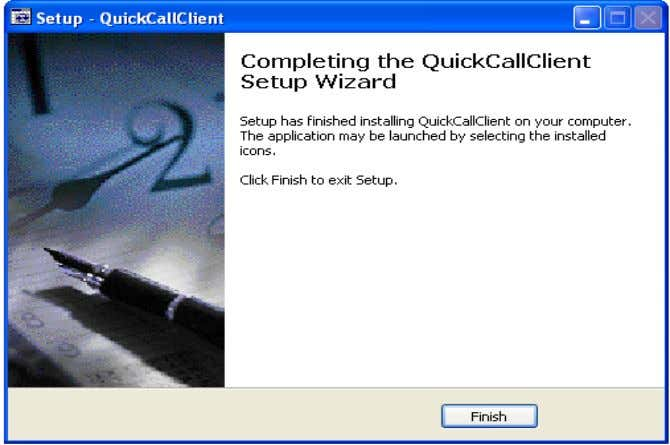 Installation Guide – QuickCall Client 9. Once installation is completed we have to configure the application
