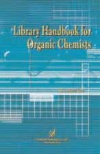 LIBRARY HANDBOOK FOR ORGANIC CHEMISTS DR. ANDREW POSS 380 pages Paperback $ 75.00 £ 45.00