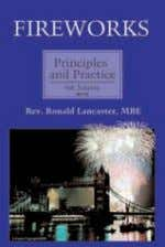 Goff Formulations; Bibliography; Index. FIREWORKS TECHNOLOGY FIREWORKS, PRINCIPLES AND PRACTICE, 4TH Edition RON