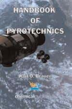 HANDBOOK OF PYROTECHNICS KARL O. BRAUER 416 pages, Illustrations Paperback $ 75.00 £ 45.00 ISBN