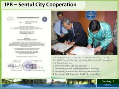 IPB – Sentul City Cooperation To strengthen the Eco City and Education City pillars, on