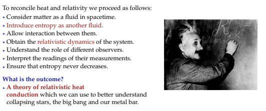 To reconcile heat and relativity we proceed as follows: Consider matter as a fluid in spacetime.