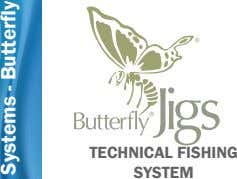TECHNICAL FISHING SYSTEM Systems - Butterfly