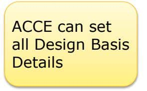 ACCE can set all Design Basis Details