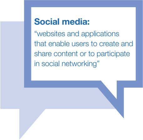 "Social media: ""websites and applications that enable users to create and share content or to"