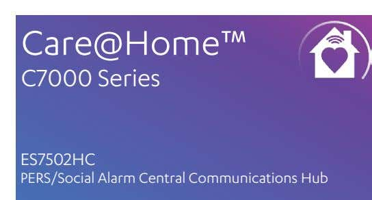 Care@Home™ C7000 Series ES7502HC PERS/Social Alarm Central Communications Hub