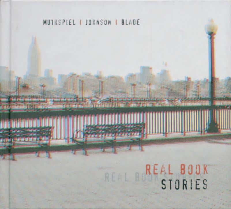 "Muthspiel | Johnson | Blade 4.1. CD ""Real Book Stories"" Auf der CD ""Real Book Stories"""