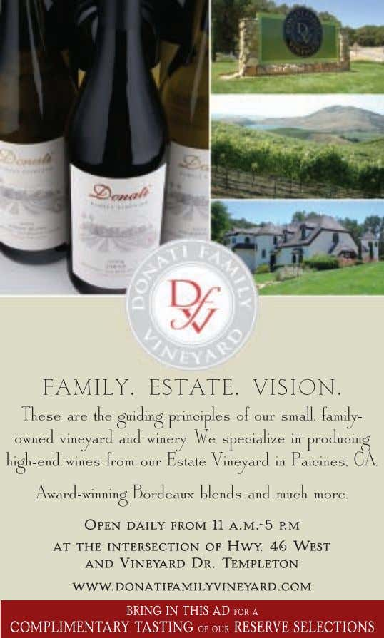 a.m. to 5 p.m. For more information, visit the website at www.donatifamilyvineyard.com 1 3 www.winecountrythisweek.com