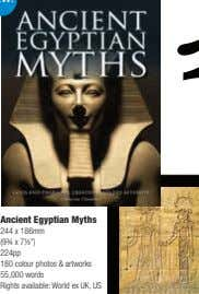 "Ancient Egyptian Myths 244 x 186mm (9¾ x 7½"") 224pp 180 colour photos & artworks"