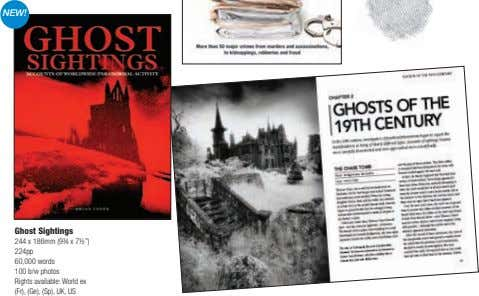 "NEW! Ghost Sightings 244 x 186mm (9¾ x 7½"") 224pp 60,000 words 100 b/w photos"