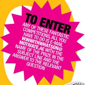 TO ENTER ANY OF IS FANTASTIC WITH COMPETITIONS, ALL HAVE DO E-MAIL WINWITHWHATSON@ MOTIVATE.AE NAME