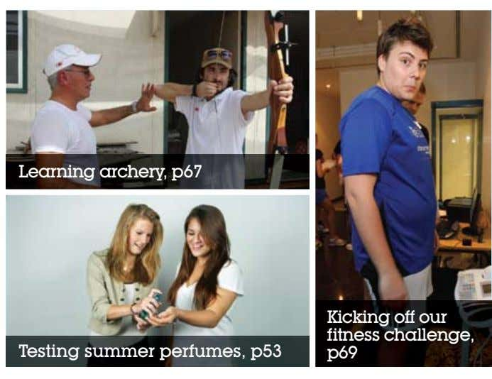 Learning archery, p67 Kicking off our fitness challenge, Testing summer perfumes, p53 p69