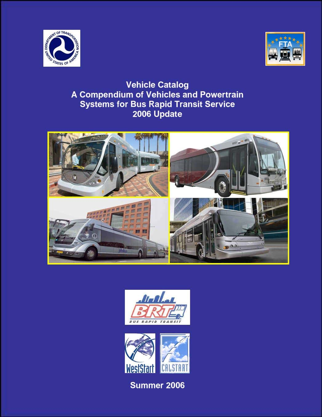 Vehicle Catalog A Compendium of Vehicles and Powertrain Systems for Bus Rapid Transit Service 2006