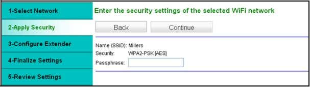 SSID radio button and type the SSID. 3. Click Continue . 4. Enter the passphrase for