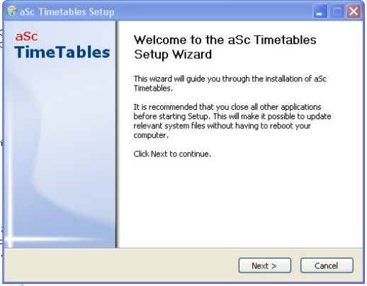 to the aSc TimeTables Setup Wizard. Klik tombol Next d. Kotak dialog Choose Install Location. Klik